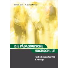Die Pädagogische Hochschule, Hochschulgesetz 2005, 4. Auflage